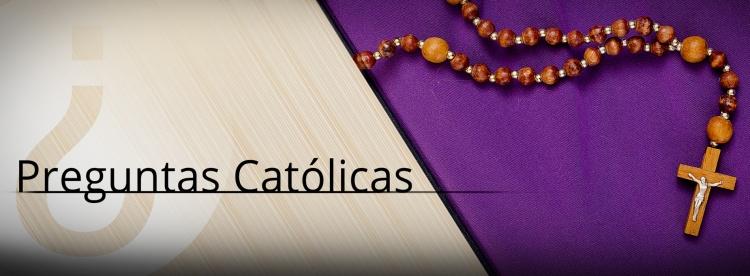 Preguntas Católicas